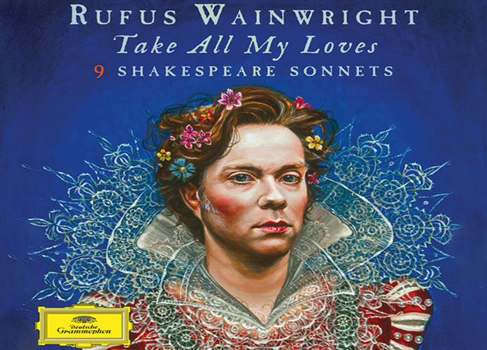 'Take All My Loves: 9 Shakespeare Sonnets' By Rufus Wainwright Album Review: An Extraordinary Homage