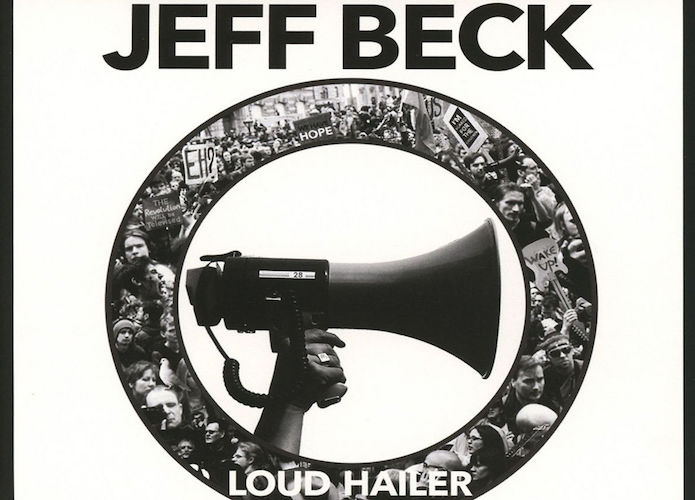 'Loud Hailer' By Jeff Beck Album Review: An Invigorating Album With A Political Stance