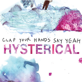 Hysterical by Clap Your Hands Say Yeah