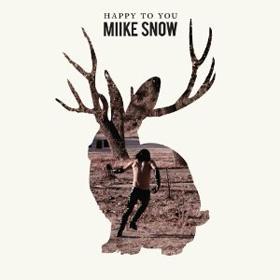 Happy to You by Miike Snow